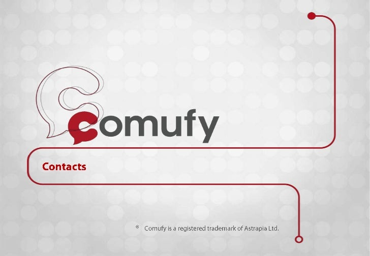 Contacts<br />®<br />Comufy is a registered trademark of Astrapia Ltd.<br />