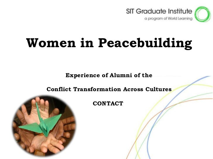 Women in Peacebuilding       Experience of Alumni of the  Conflict Transformation Across Cultures                CONTACT