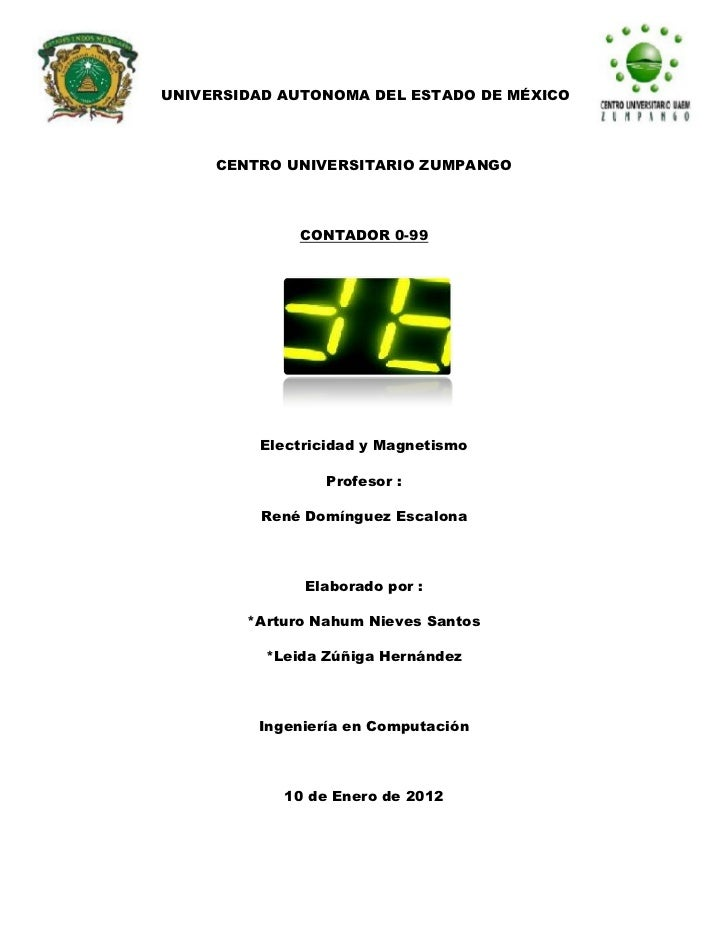 UNIVERSIDAD AUTONOMA DEL ESTADO DE MÉXICO     CENTRO UNIVERSITARIO ZUMPANGO              CONTADOR 0-99         Electricida...