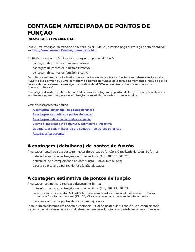 CONTAGEM ANTECIPADA DE PONTOS DEFUNÇÃO(NESMA EARLY FPA COUNTING)Esta é uma tradução do trabalho de autoria da NESMA, cuja ...