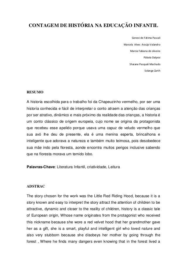 CONTAGEM DE HISTÓRIA NA EDUCAÇÃO INFANTIL Geneci de Fátima Pascali Marcela Alves Araújo Valandro Marcia Fabiana de oliveir...