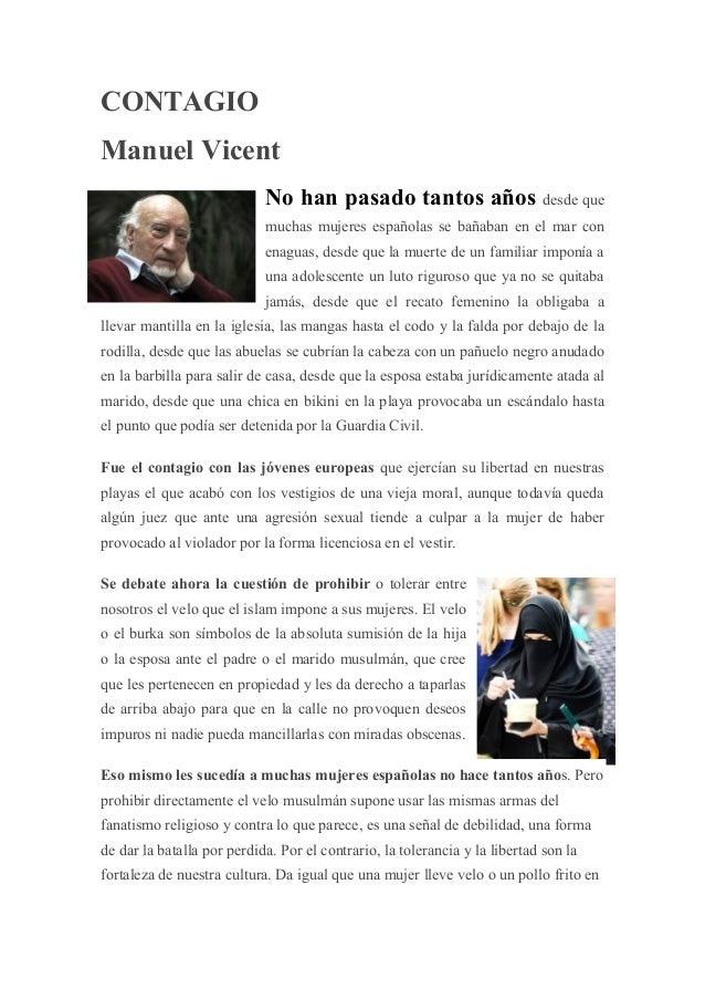 CONTAGIO Manuel Vicent No han pasado tantos años desde que muchas mujeres españolas se bañaban en el mar con enaguas, desd...