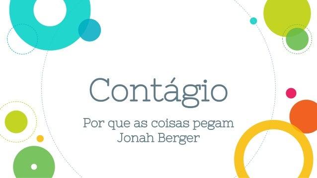 Contágio Por que as coisas pegam Jonah Berger