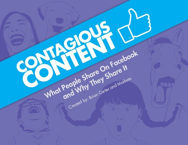 1 CONTAGIOUS CONTENT - What People Share On Facebook and Why They Share ItWhat People Share On Facebookand Why They Share ...