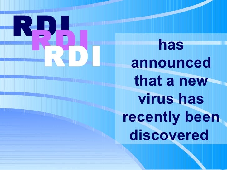 has announced that a new virus has recently been discovered  RDI   RDI   RDI