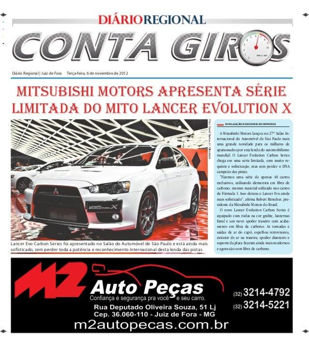 Diário Regional | Juiz de Fora Terça-feira, 6 de novembro de 2012 Mitsubishi Motors Apresenta sérielimitada do mito Lance...