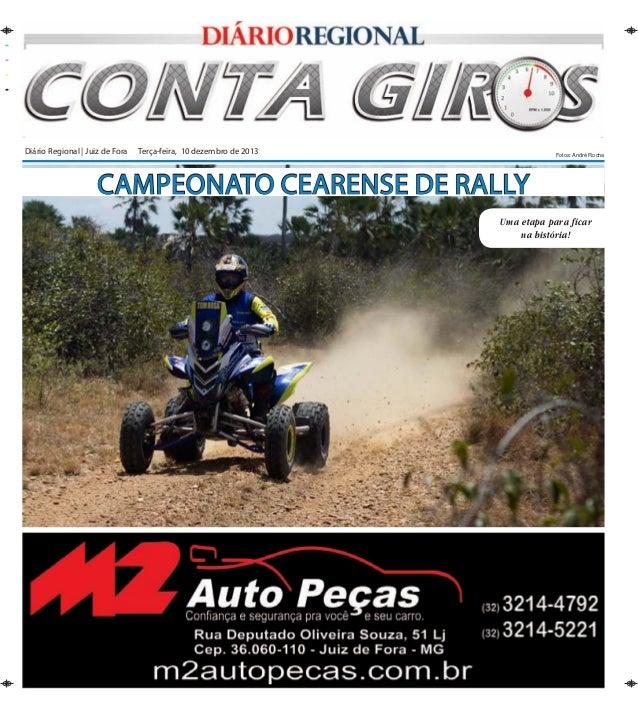 Diário Regional | Juiz de Fora Terça-feira, 10 dezembro de 2013  Fotos: André Rocha  Campeonato Cearense de Rally Uma eta...