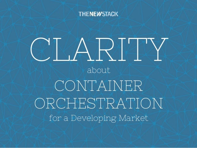 CLARITY 1 about CONTAINER ORCHESTRATION for a Developing Market