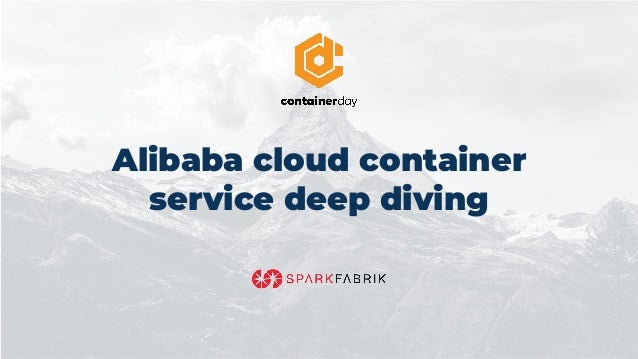 Alibaba cloud container service deep diving