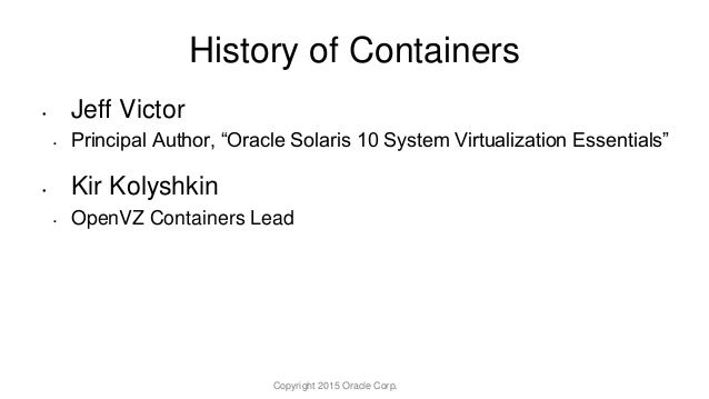 "• Jeff Victor • Principal Author, ""Oracle Solaris 10 System Virtualization Essentials"" • Kir Kolyshkin • OpenVZ Containers..."