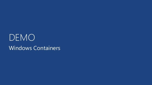 DEMO Windows Containers