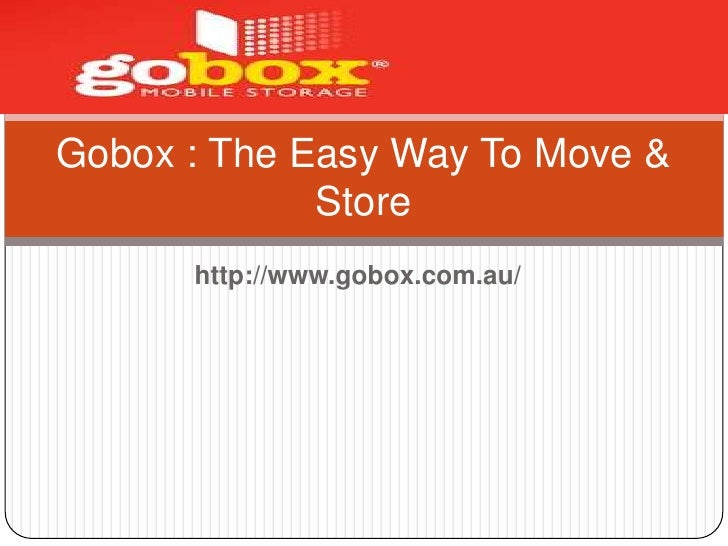 Gobox : The Easy Way To Move &             Store      http://www.gobox.com.au/