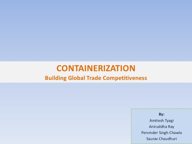 CONTAINERIZATIONBuilding Global Trade Competitiveness                                            By:                      ...