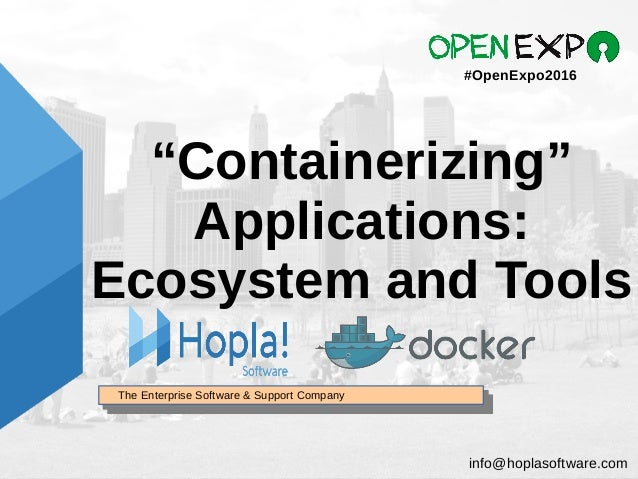 """The Enterprise Software & Support CompanyThe Enterprise Software & Support Company """"Containerizing"""" Applications: Ecosyste..."""