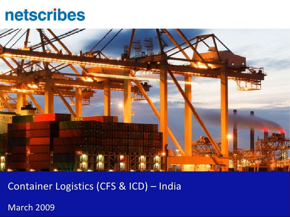 Container Logistics (CFS & ICD) – India March 2009