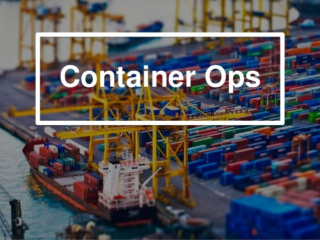 Container Ops