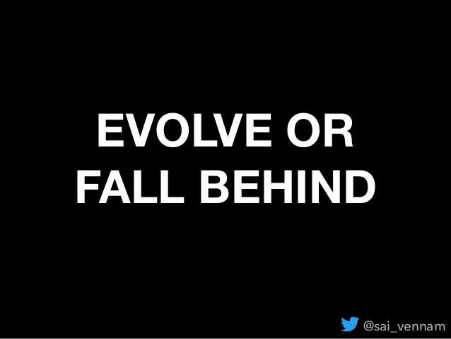 EVOLVE OR FALL BEHIND @sai_vennam