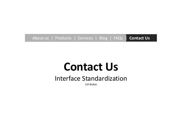 About us   Products   Services   Blog   FAQs   Contact Us               Contact Us          Interface Standardization     ...