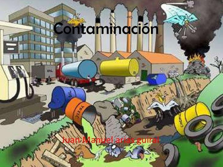 Contaminación Juan Manuel arias guiral