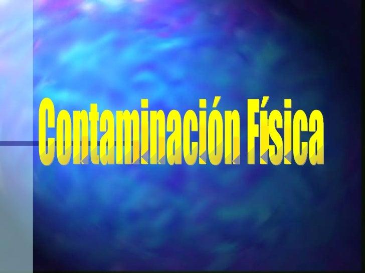 Contaminación Física