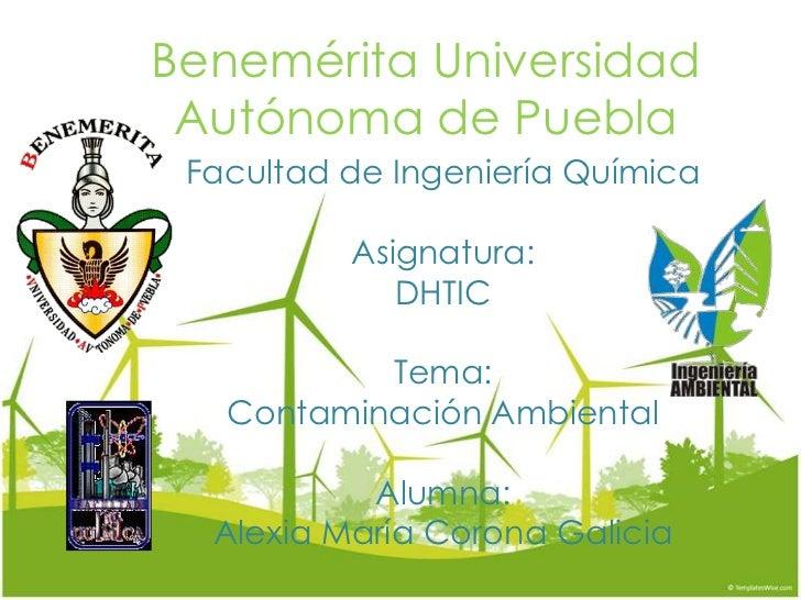 Benemérita Universidad Autónoma de Puebla Facultad de Ingeniería Química          Asignatura:             DHTIC           ...
