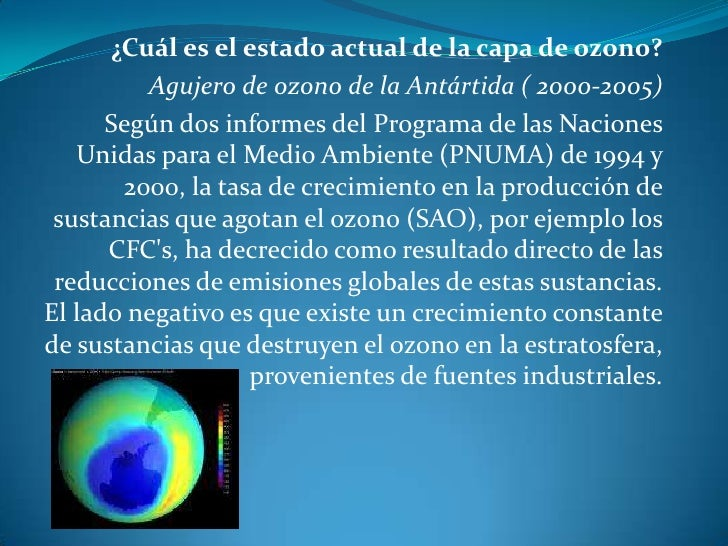 ¿Cuál es el estado actual de la capa de ozono?<br />Agujero de ozono de la Antártida( 2000-2005)<br /> Según dos info...