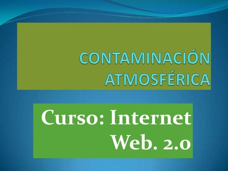 Curso: Internet       Web. 2.0