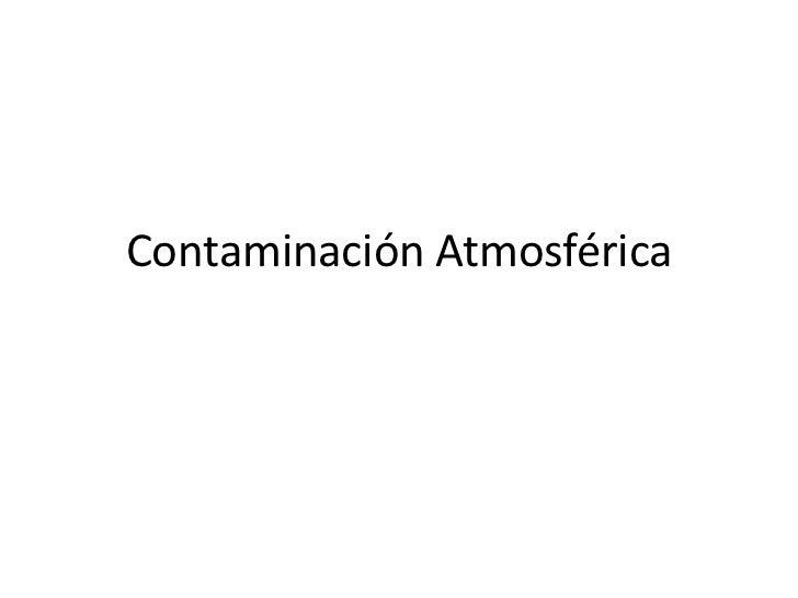 Contaminación Atmosférica<br />