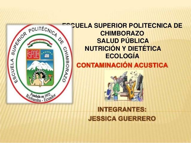ESCUELA SUPERIOR POLITECNICA DE CHIMBORAZO SALUD PÚBLICA NUTRICIÓN Y DIETÉTICA ECOLOGÍA