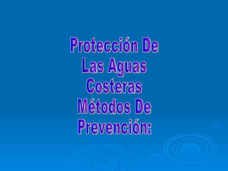 Protección De Las Aguas Costeras Métodos De Prevención: