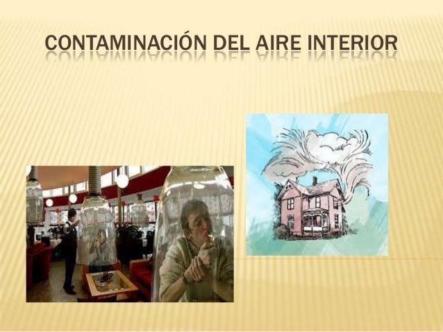 CONTAMINACIÓN DEL AIRE INTERIOR