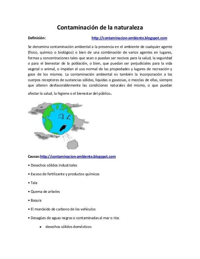 Contaminación de la naturalezaDefinición: http://contaminacion-ambiente.blogspot.comSe denomina contaminación ambiental a ...