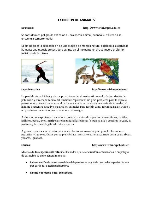 EXTINCION DE ANIMALESDefinición: http://www.wiki.espol.edu.ecSe considera en peligro de extinción a una especie animal, cu...