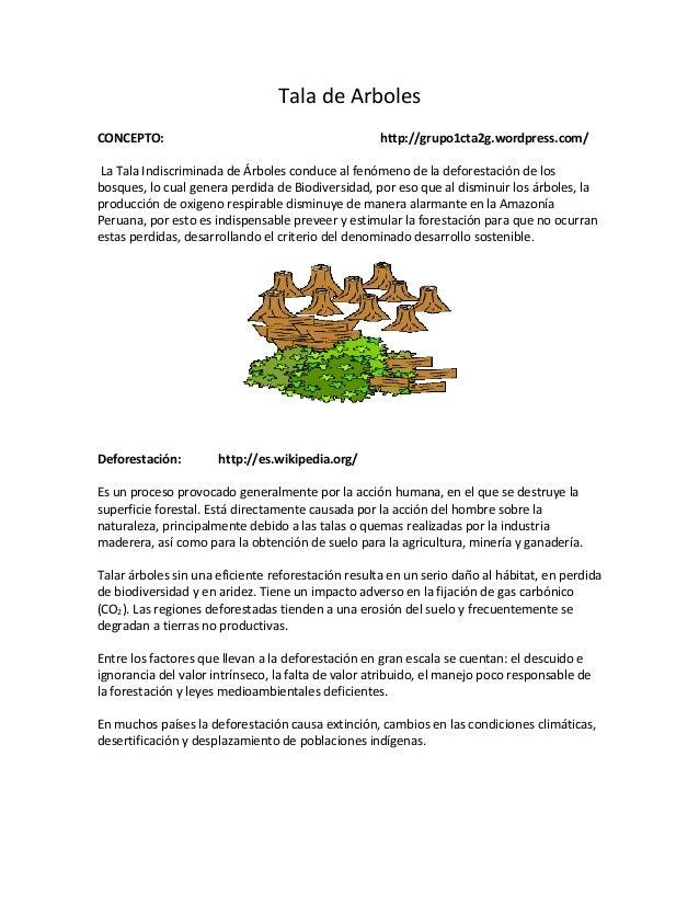 Tala de ArbolesCONCEPTO: http://grupo1cta2g.wordpress.com/La Tala Indiscriminada de Árboles conduce al fenómeno de la defo...