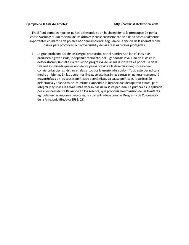 Ejemplo de la tala de árboles: http://www.statefundca.comEn el Perú como en muchos países del mundo se ah hacho evidente l...