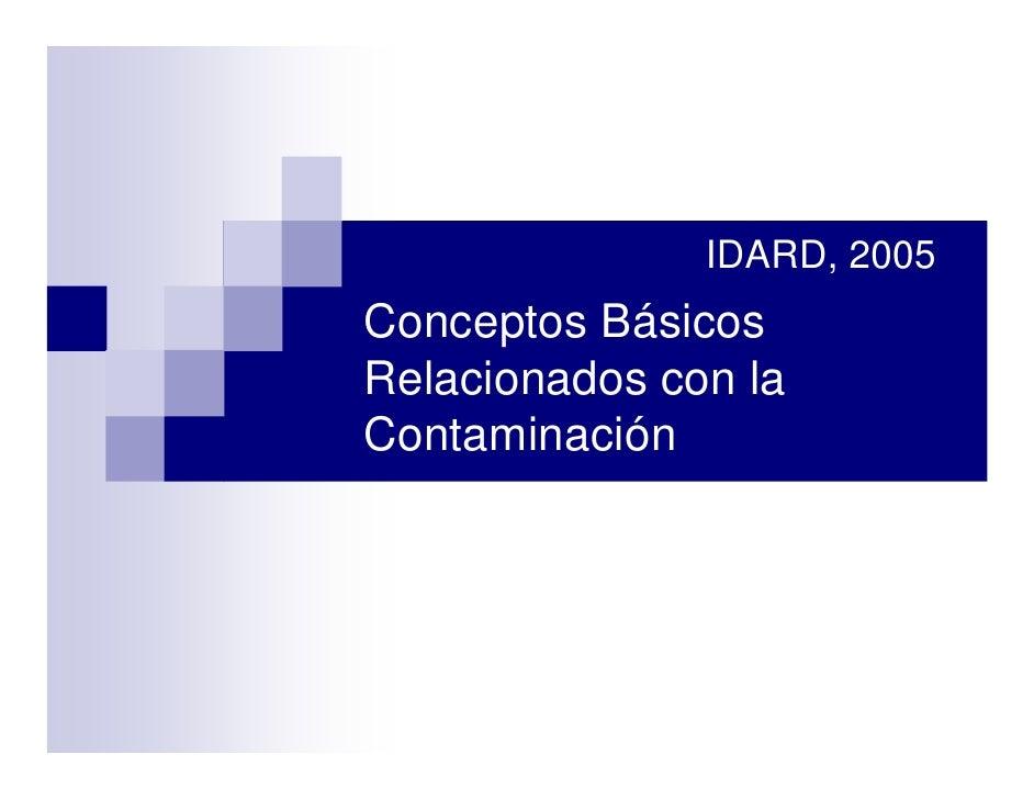 IDARD, 2005Conceptos BásicosRelacionados con laContaminación