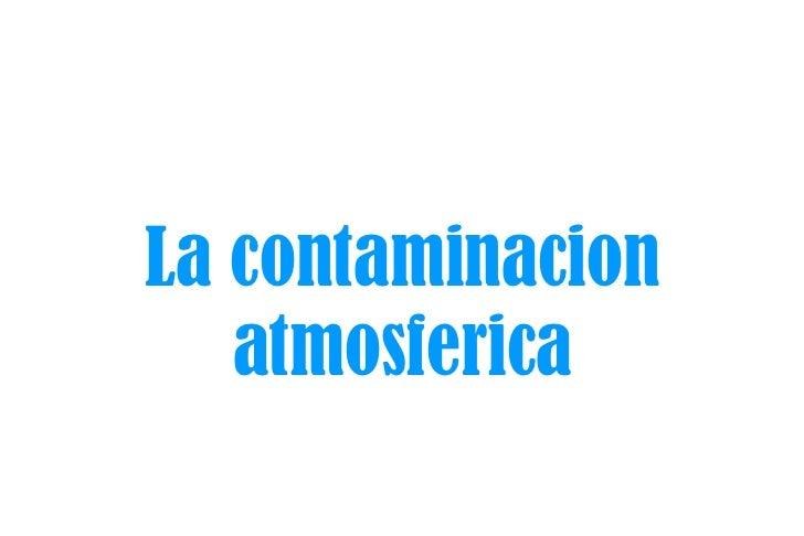 La contaminacion atmosferica