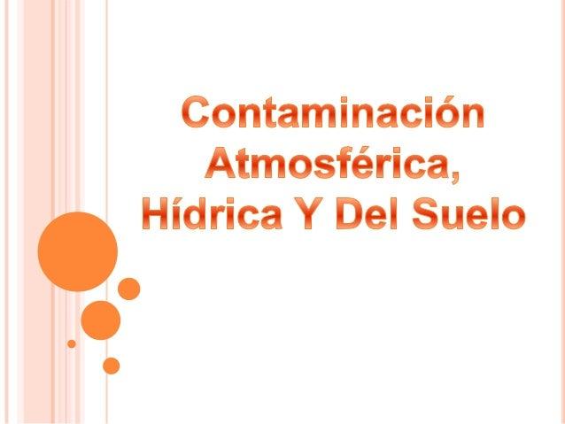 Contaminación de la atmósfera por residuos, que pueden poner en peligro la salud del hombre y la salud y bienestar de las ...