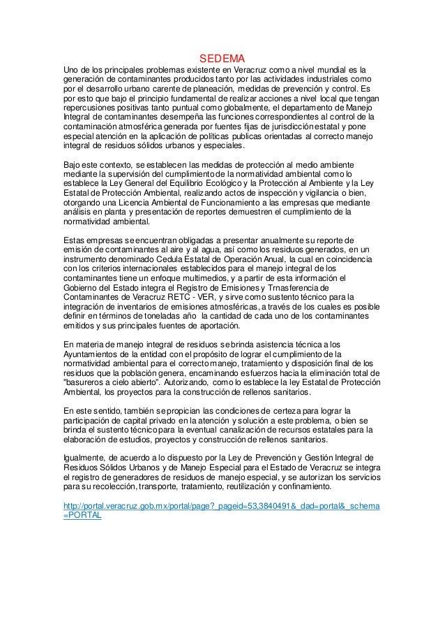 SEDEMA Uno de los principales problemas existente en Veracruz como a nivel mundial es la generación de contaminantes produ...