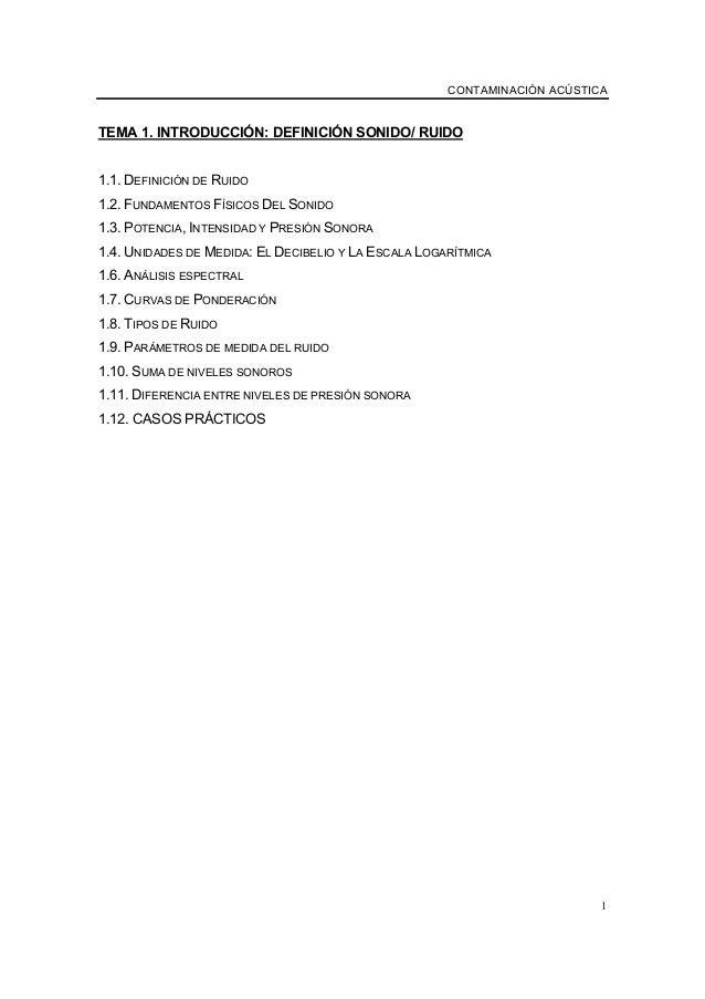 CONTAMINACIÓN ACÚSTICA 1 TEMA 1. INTRODUCCIÓN: DEFINICIÓN SONIDO/ RUIDO 1.1. DEFINICIÓN DE RUIDO 1.2. FUNDAMENTOS FÍSICOS ...