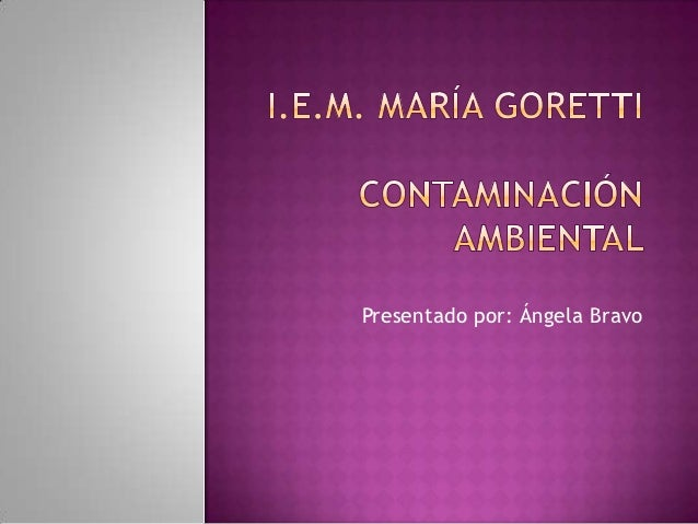 Presentado por: Ángela Bravo