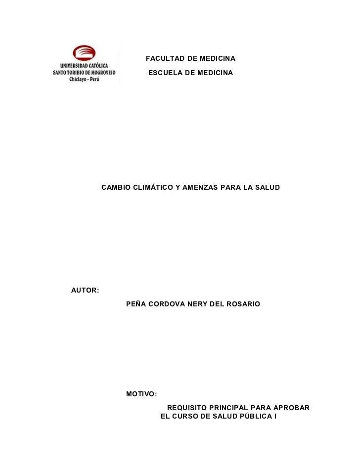 FACULTAD DE MEDICINA                   ESCUELA DE MEDICINA         CAMBIO CLIMÁTICO Y AMENZAS PARA LA SALUDAUTOR:         ...