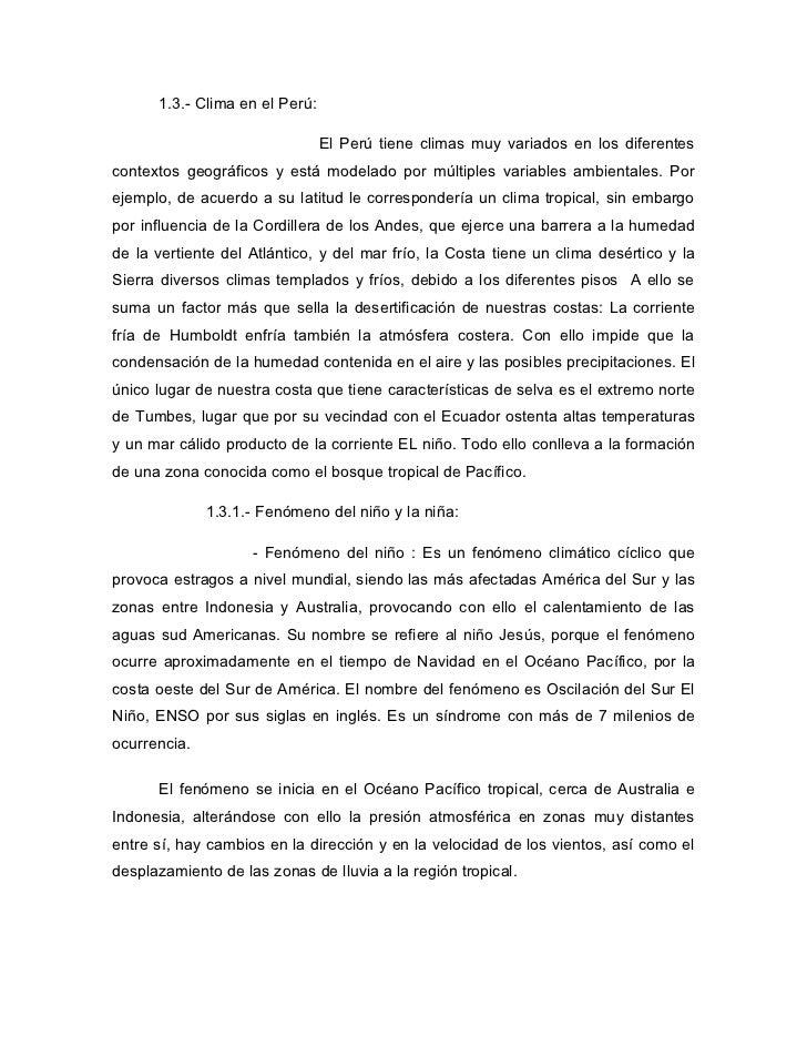 1.3.- Clima en el Perú:                                El Perú tiene climas muy variados en los diferentescontextos geográ...