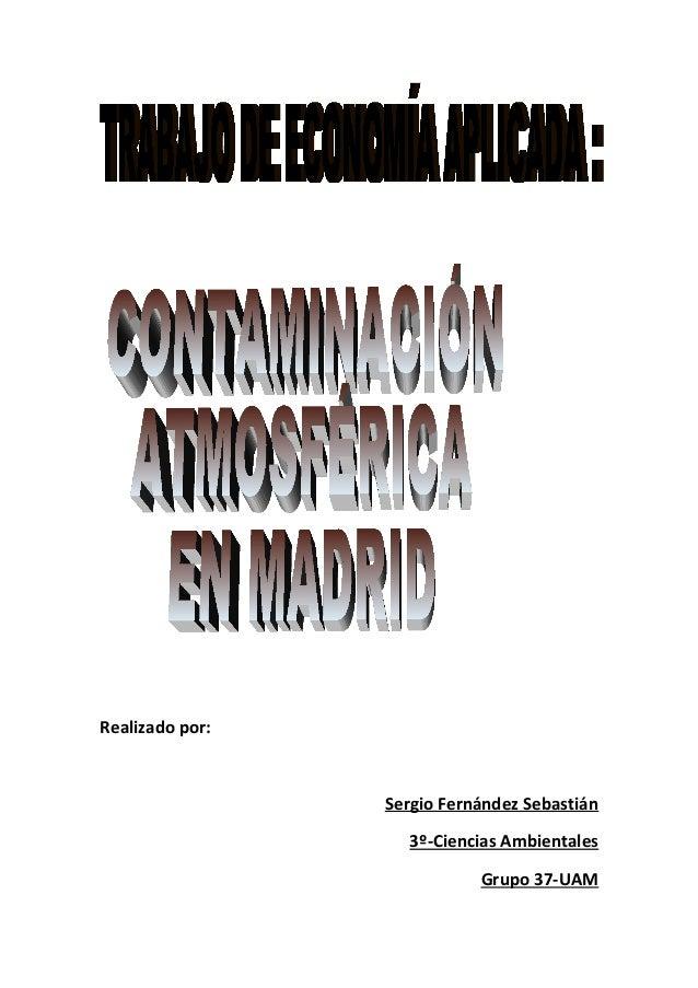 Realizado por: Sergio Fernández Sebastián 3º-Ciencias Ambientales Grupo 37-UAM