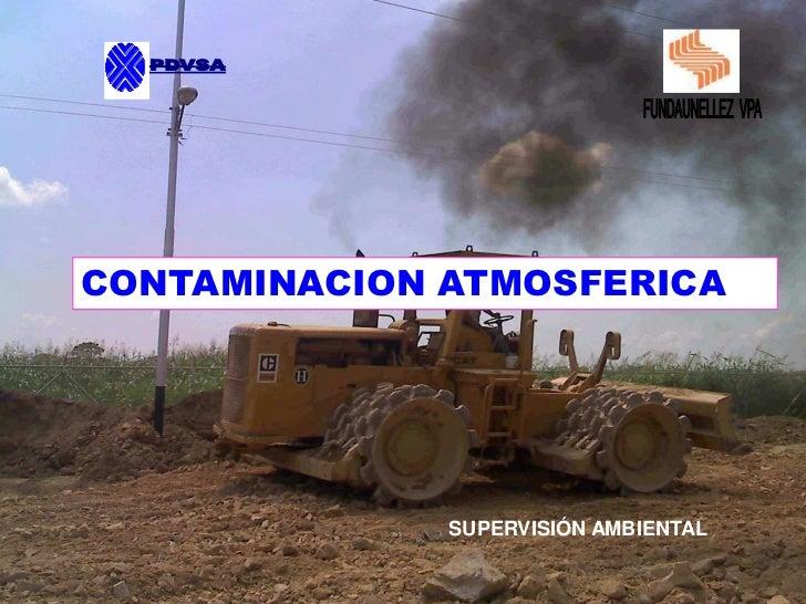 PDVSA<br />FUNDAUNELLEZ  VPA<br />CONTAMINACION ATMOSFERICA<br />         SUPERVISIÓN AMBIENTAL<br />
