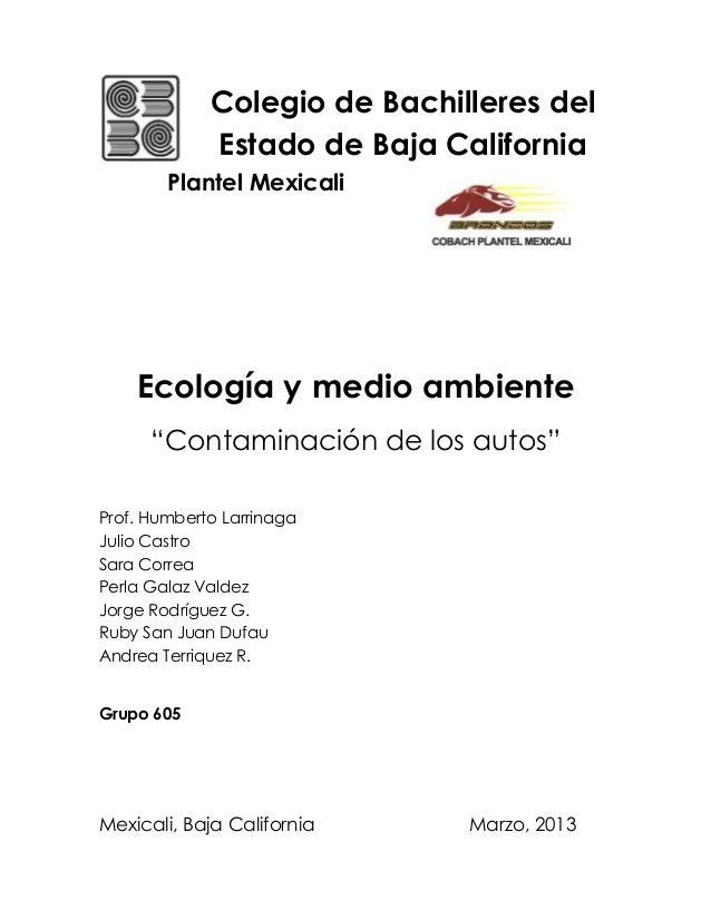 Colegio de Bachilleres del             Estado de Baja California        Plantel Mexicali    Ecología y medio ambiente     ...