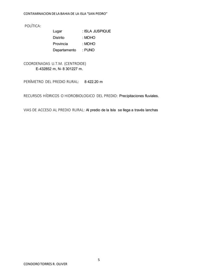 """CONTAMINACION DELA BAHIA DE LA ISLA """"SAN PEDRO"""" 5 CONDOROTORRES R. OLIVER POLÍTICA: Lugar : ISLA JUSPIQUE Distrito : MOHO ..."""