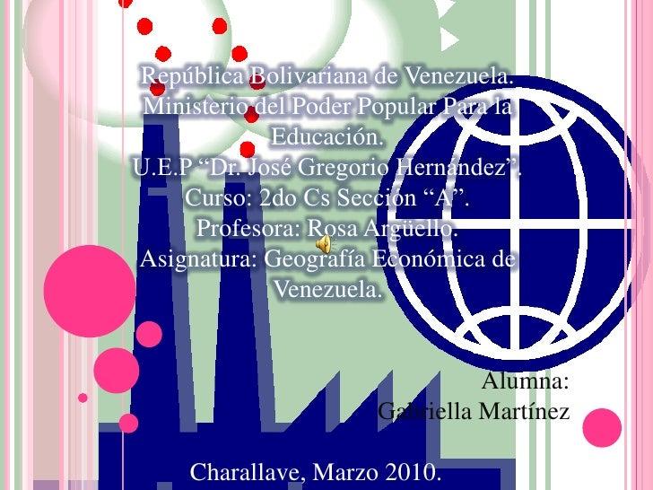 Alumna:<br />Gabriella Martínez<br />Charallave, Marzo 2010.<br />República Bolivariana de Venezuela.<br />Ministerio del ...