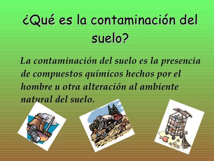 Contaminacion del suelo for Suelo besar el suelo xd