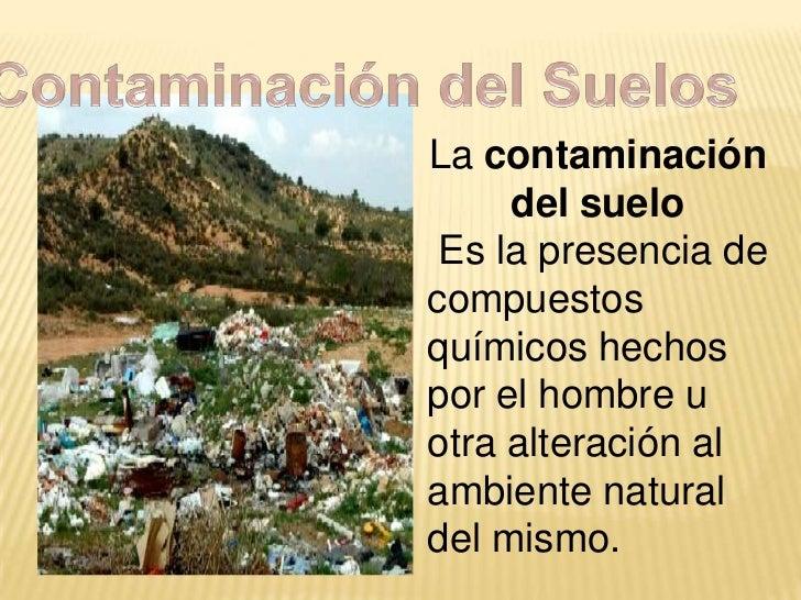Contaminacion del suelo for Que elementos conforman el suelo
